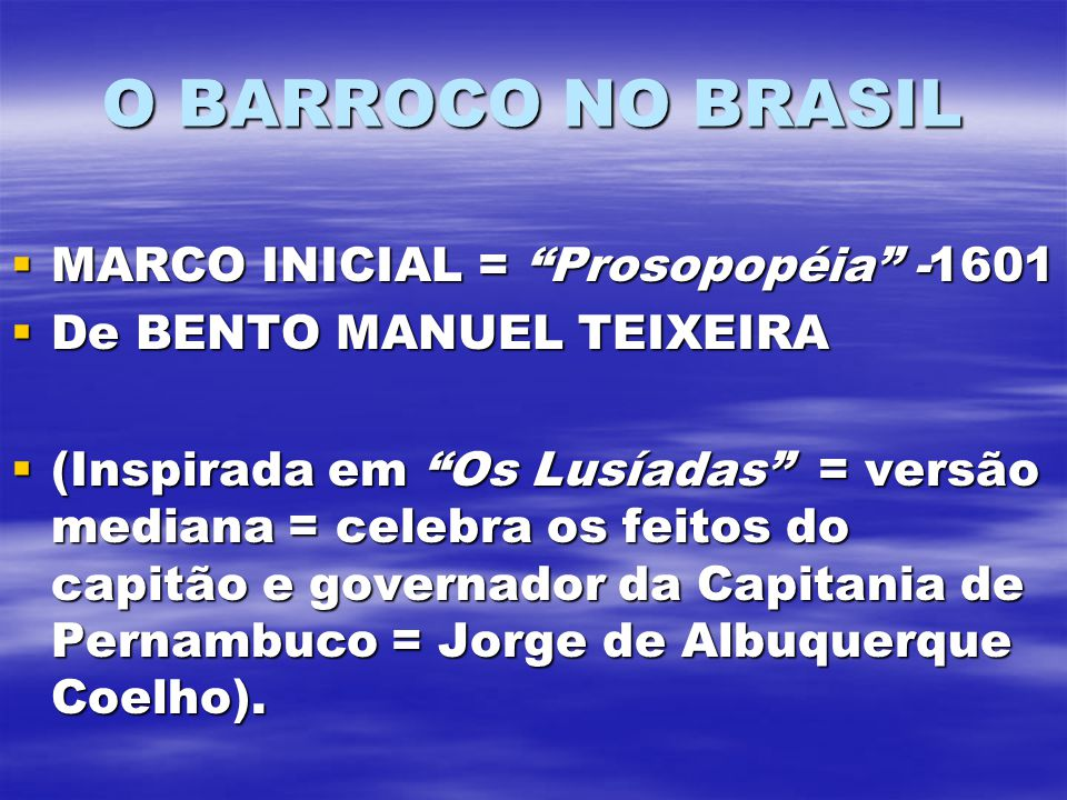O BARROCO NO BRASIL MARCO INICIAL = Prosopopéia -1601