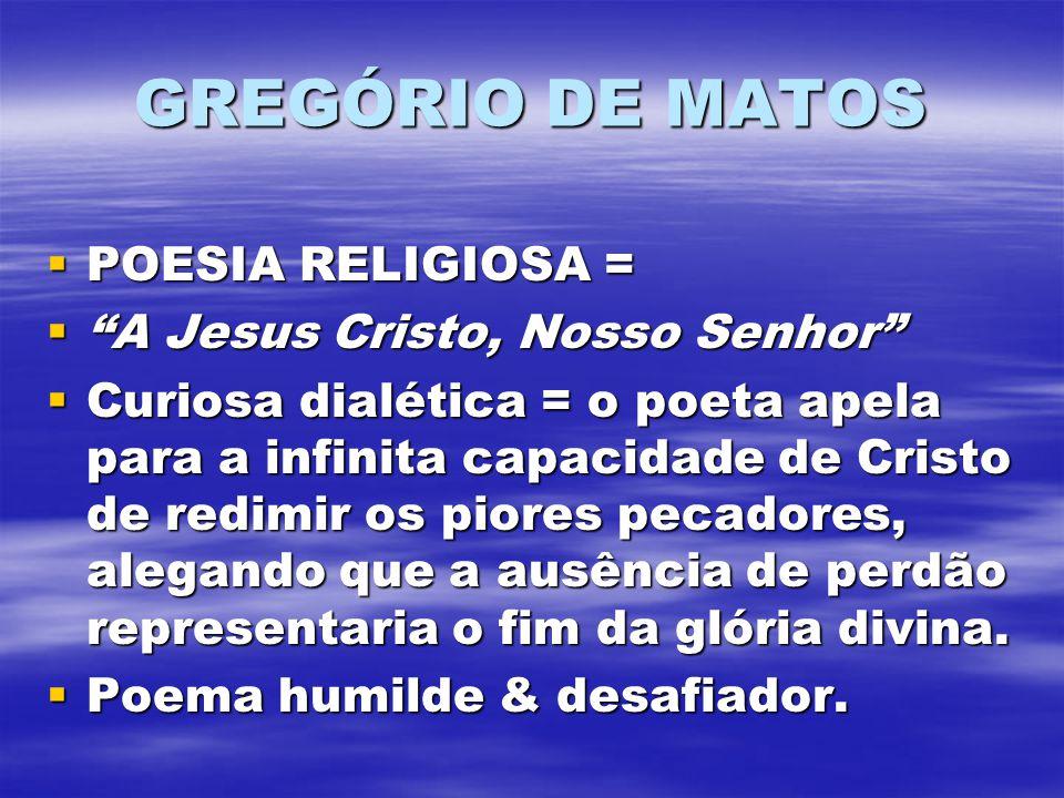 GREGÓRIO DE MATOS POESIA RELIGIOSA = A Jesus Cristo, Nosso Senhor