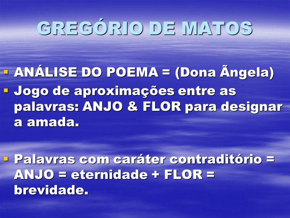 GREGÓRIO DE MATOS ANÁLISE DO POEMA = (Dona Ãngela)