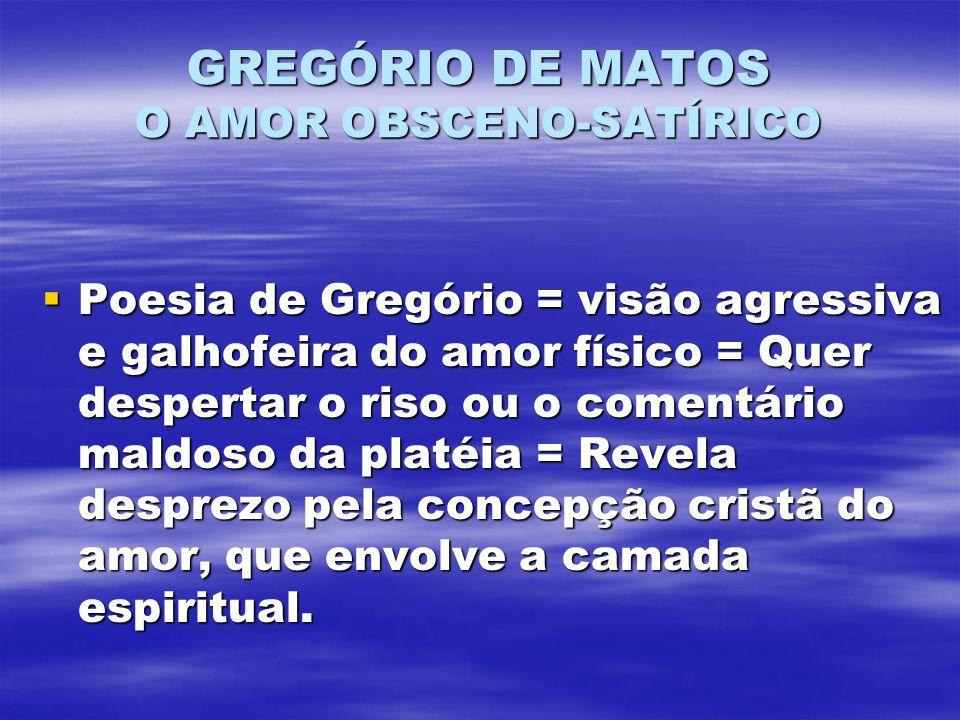 GREGÓRIO DE MATOS O AMOR OBSCENO-SATÍRICO