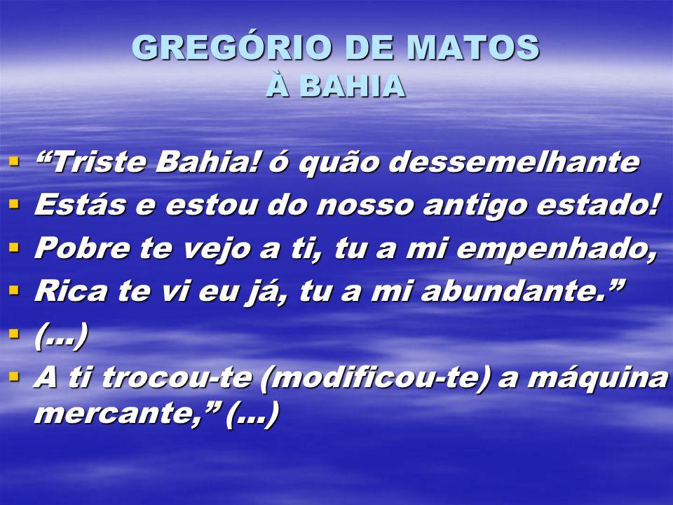 GREGÓRIO DE MATOS À BAHIA