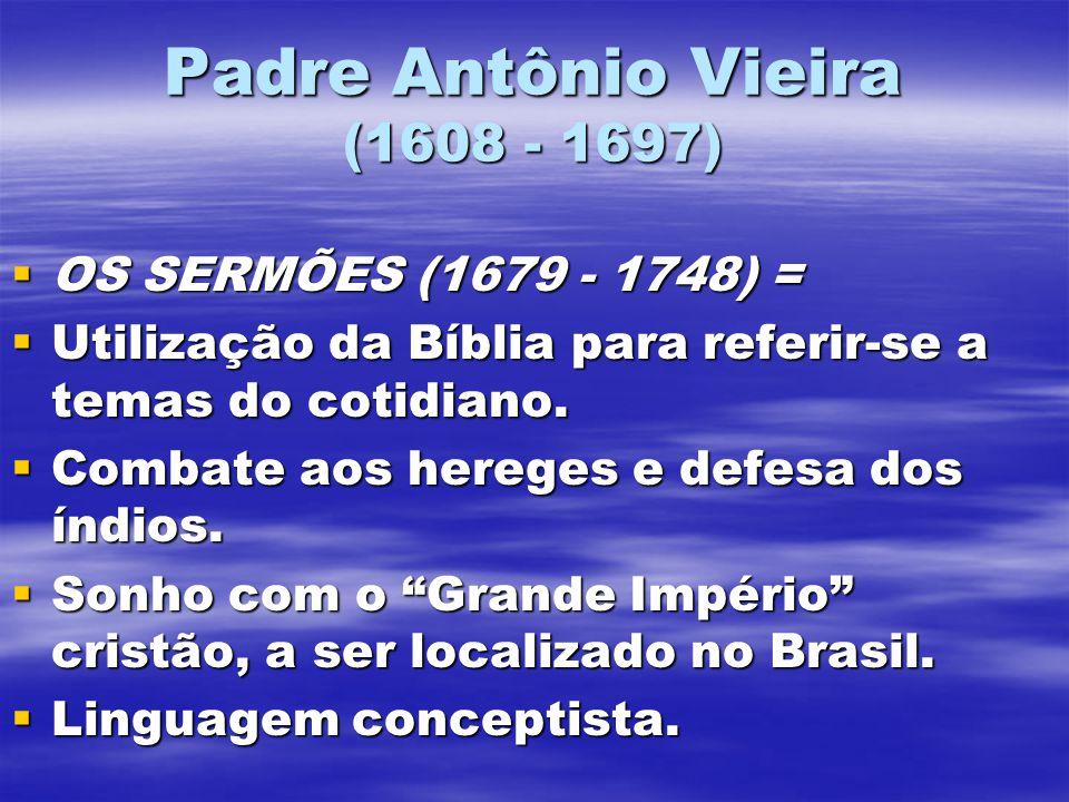 Padre Antônio Vieira (1608 - 1697)
