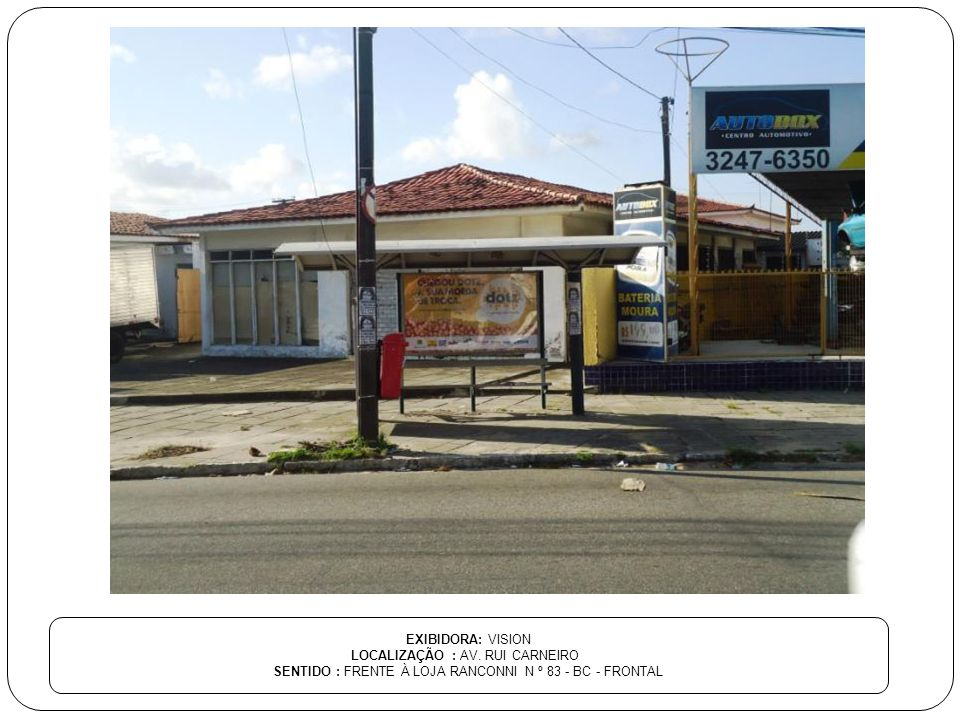 LOCALIZAÇÃO : AV. RUI CARNEIRO
