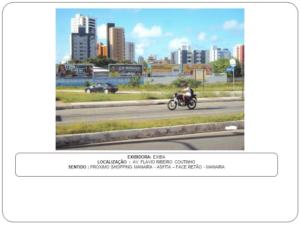 LOCALIZAÇÃO : AV. FLAVIO RIBEIRO COUTINHO
