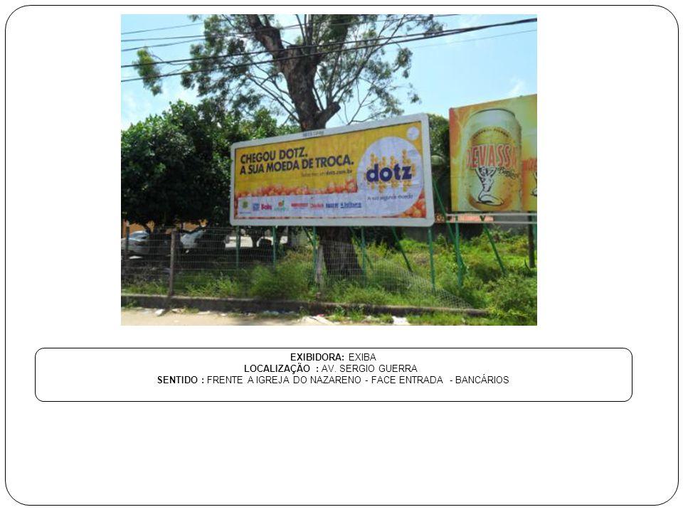LOCALIZAÇÃO : AV. SERGIO GUERRA