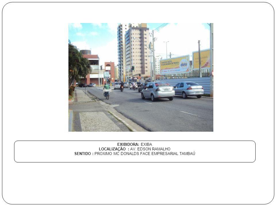 LOCALIZAÇÃO : AV. EDSON RAMALHO