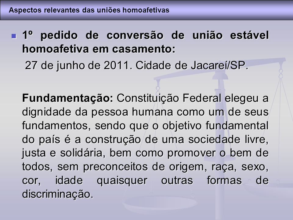 1º pedido de conversão de união estável homoafetiva em casamento:
