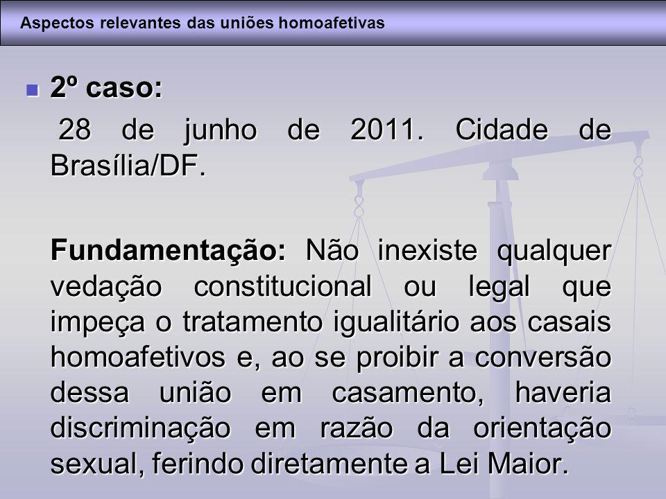 28 de junho de 2011. Cidade de Brasília/DF.
