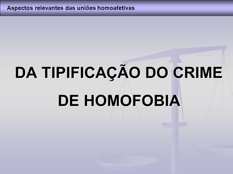 DA TIPIFICAÇÃO DO CRIME DE HOMOFOBIA