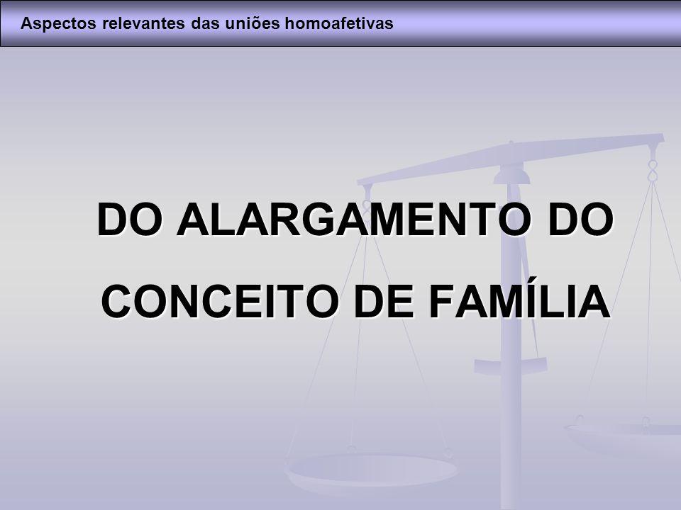 DO ALARGAMENTO DO CONCEITO DE FAMÍLIA
