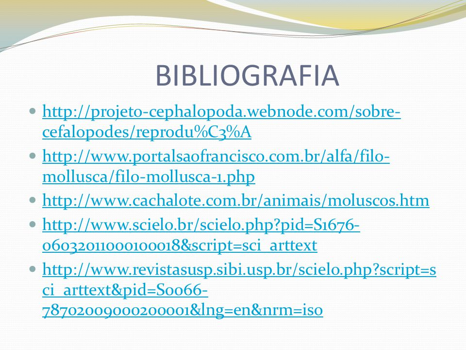 BIBLIOGRAFIA http://projeto-cephalopoda.webnode.com/sobre-cefalopodes/reprodu%C3%A.