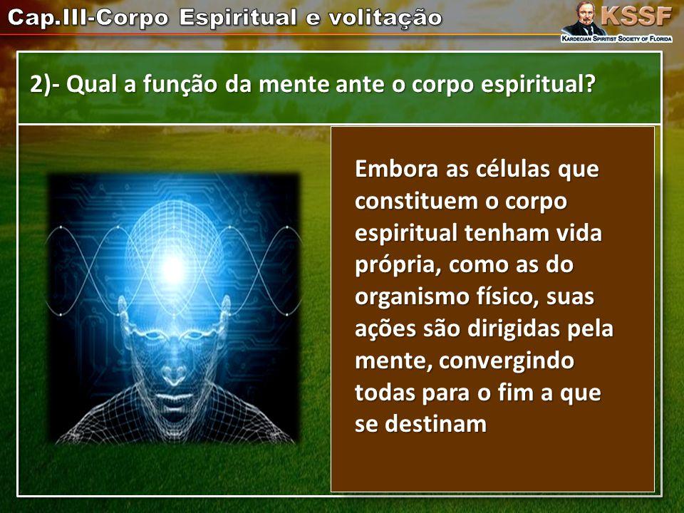 2)- Qual a função da mente ante o corpo espiritual