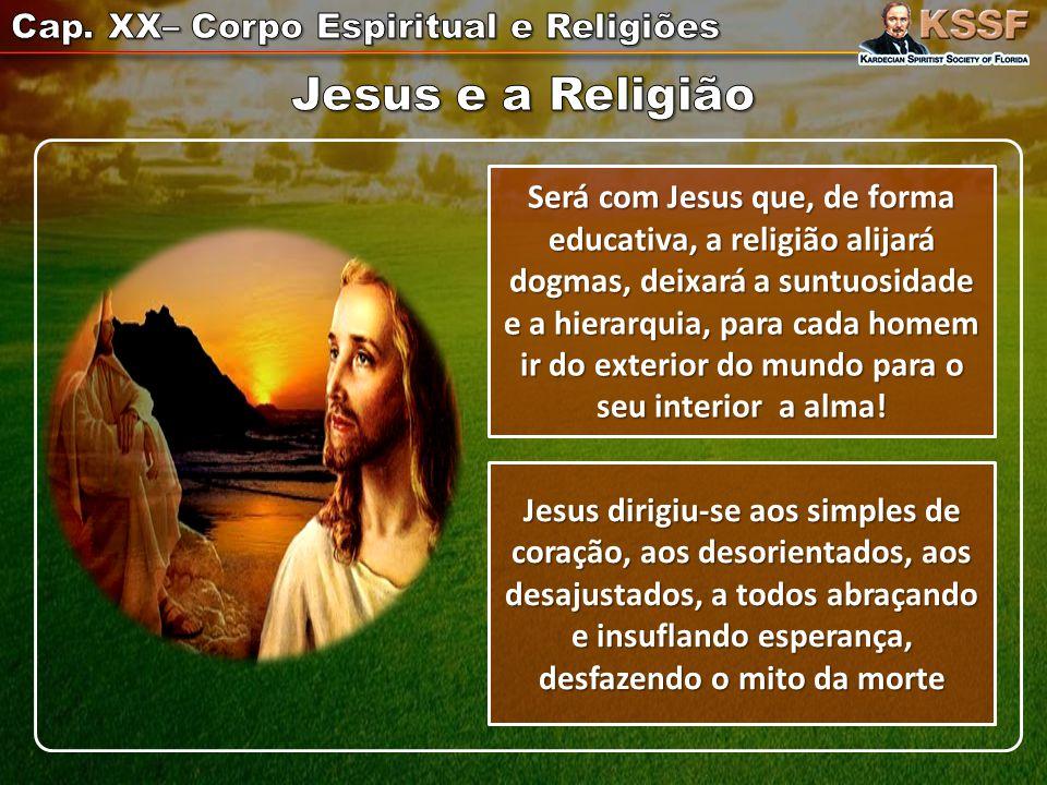 Jesus e a Religião Cap. XX– Corpo Espiritual e Religiões