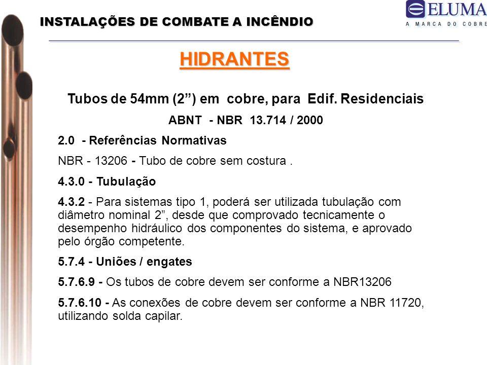 HIDRANTES Tubos de 54mm (2 ) em cobre, para Edif. Residenciais