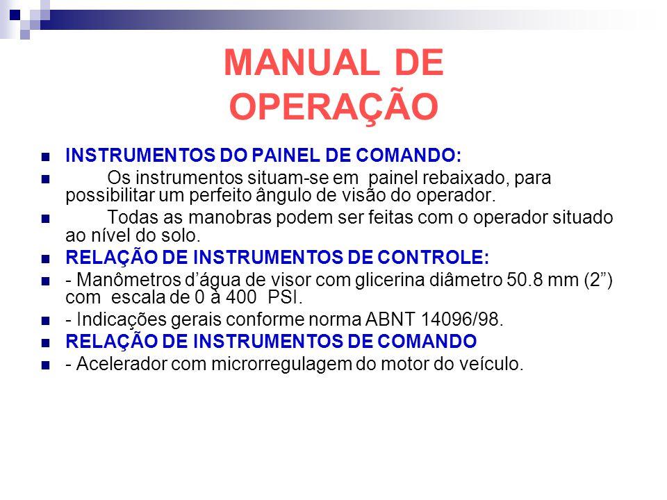 MANUAL DE OPERAÇÃO INSTRUMENTOS DO PAINEL DE COMANDO: