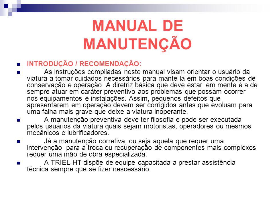 MANUAL DE MANUTENÇÃO INTRODUÇÃO / RECOMENDAÇÃO: