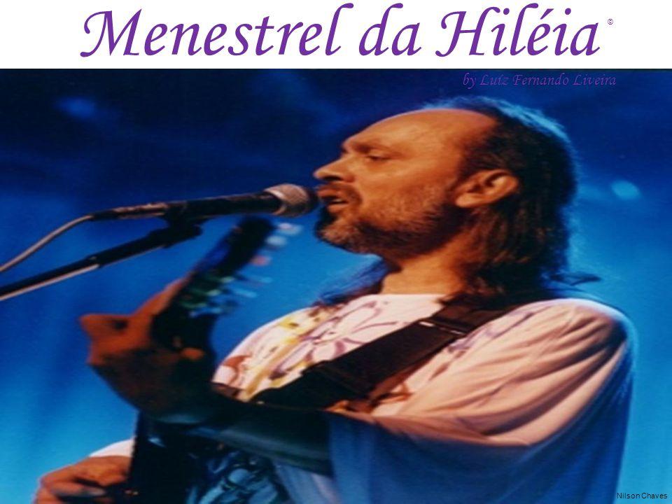 Menestrel da Hiléia © by Luíz Fernando Liveira Nilson Chaves