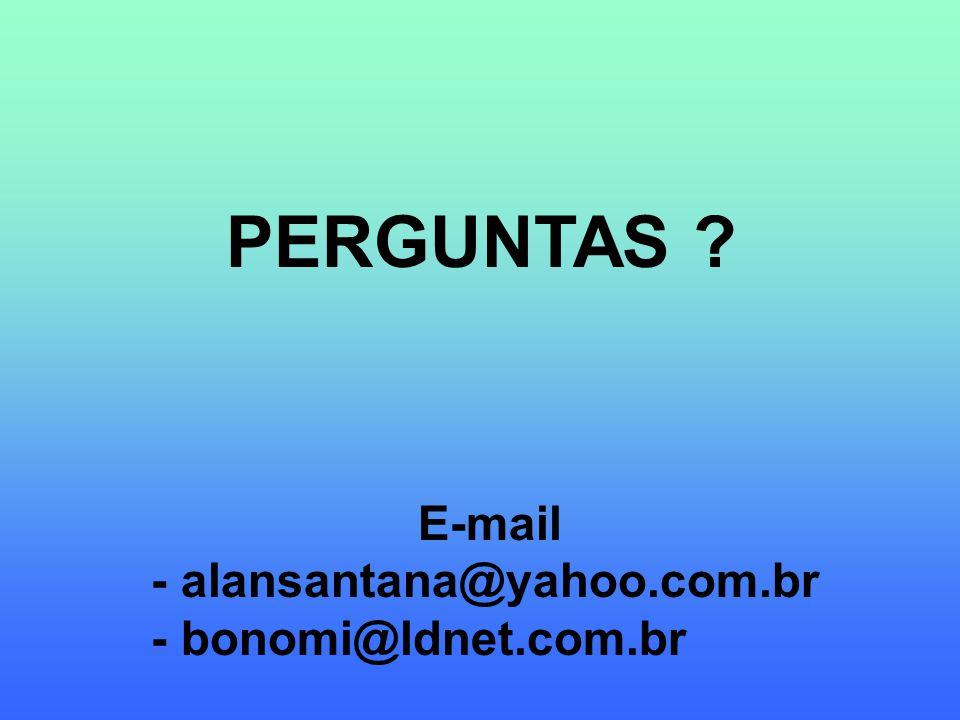 PERGUNTAS E-mail - alansantana@yahoo.com.br - bonomi@ldnet.com.br