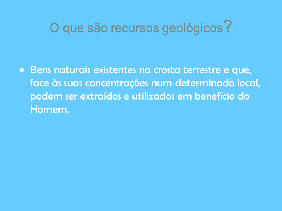 O que são recursos geológicos