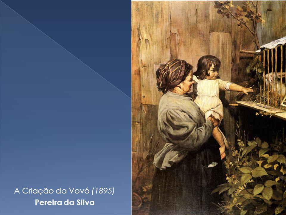 A Criação da Vovó (1895) Pereira da Silva