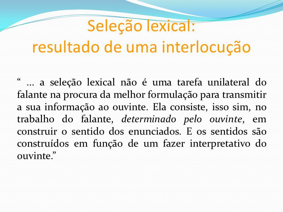 Seleção lexical: resultado de uma interlocução