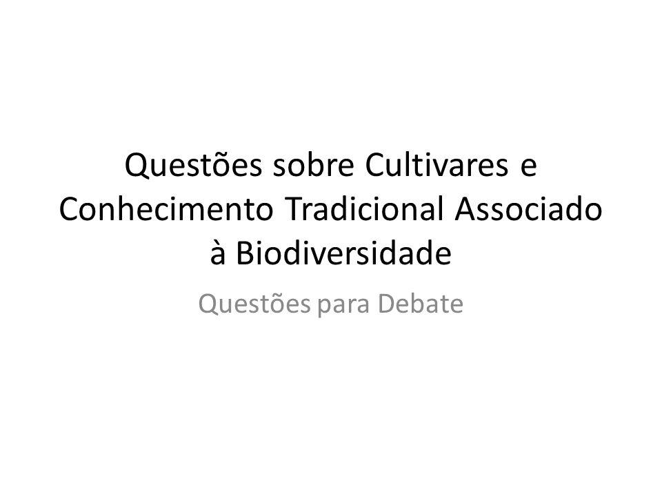 Questões sobre Cultivares e Conhecimento Tradicional Associado à Biodiversidade