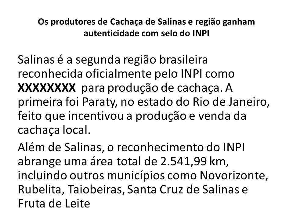 Os produtores de Cachaça de Salinas e região ganham autenticidade com selo do INPI