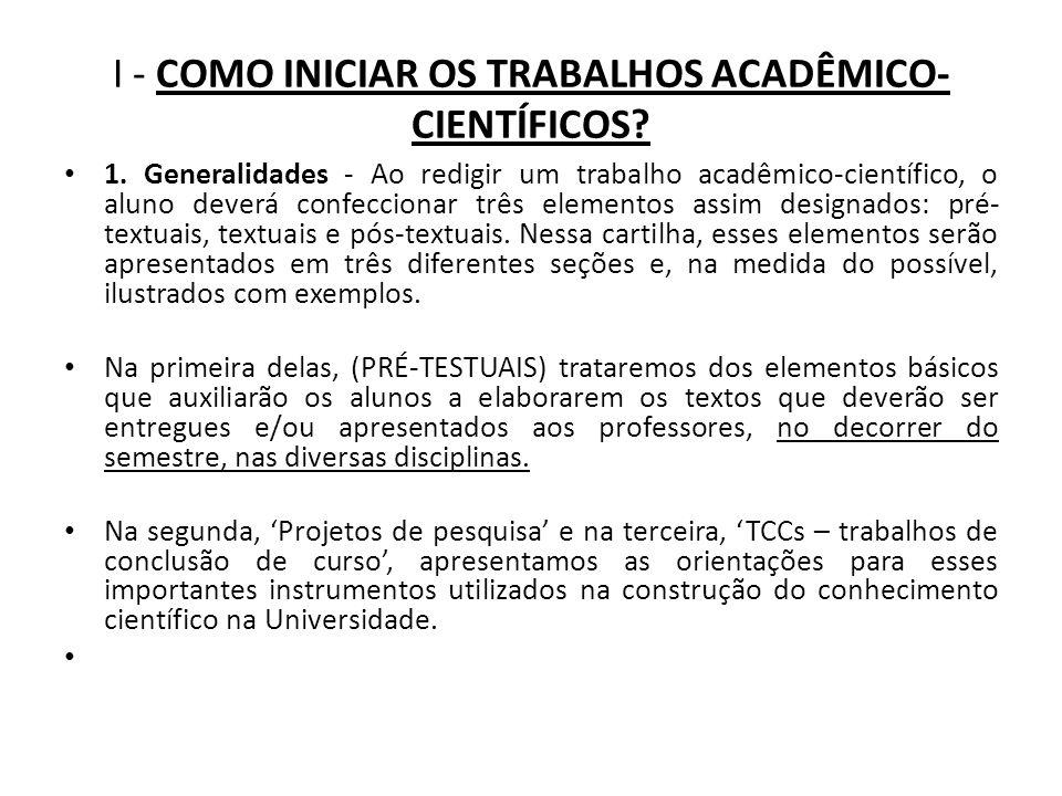 I - COMO INICIAR OS TRABALHOS ACADÊMICO-CIENTÍFICOS