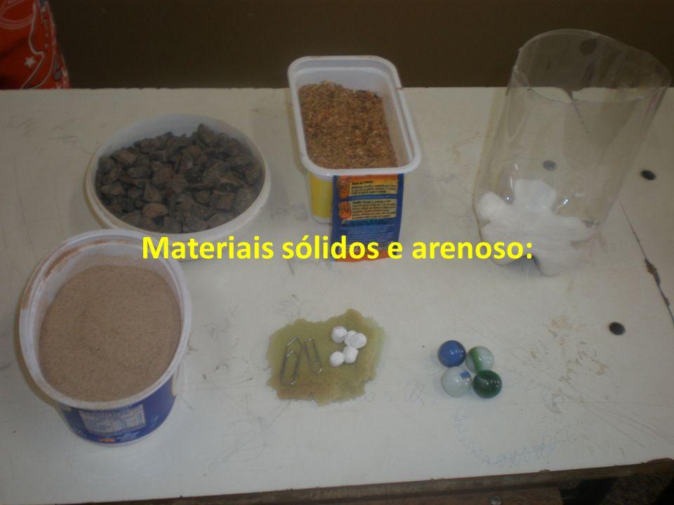 Materiais sólidos e arenoso: