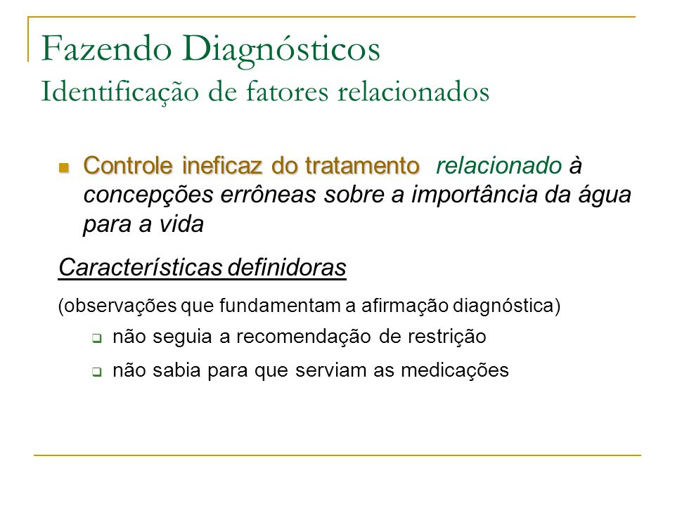 Fazendo Diagnósticos Identificação de fatores relacionados