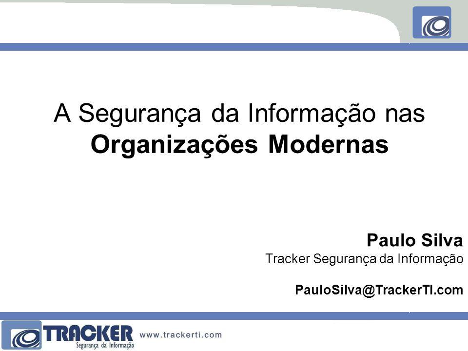 A Segurança da Informação nas Organizações Modernas