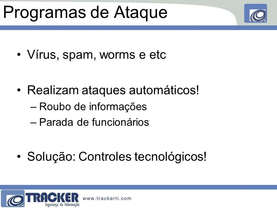 Programas de Ataque Vírus, spam, worms e etc