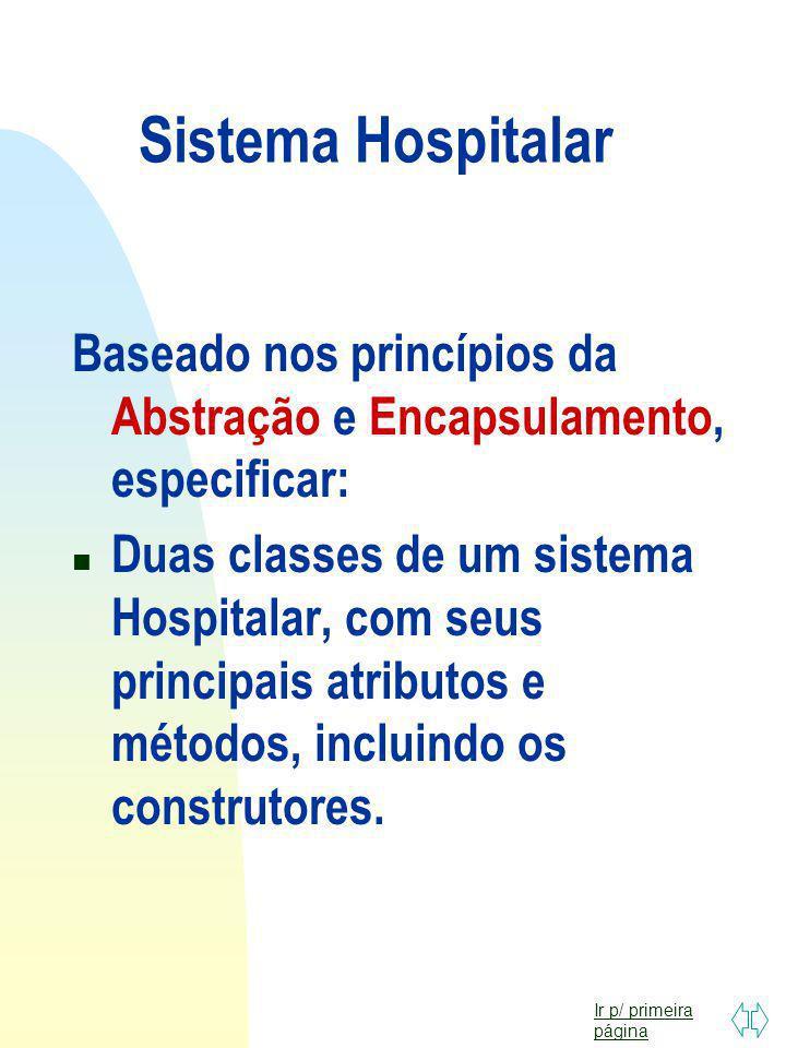 Sistema Hospitalar Baseado nos princípios da Abstração e Encapsulamento, especificar: