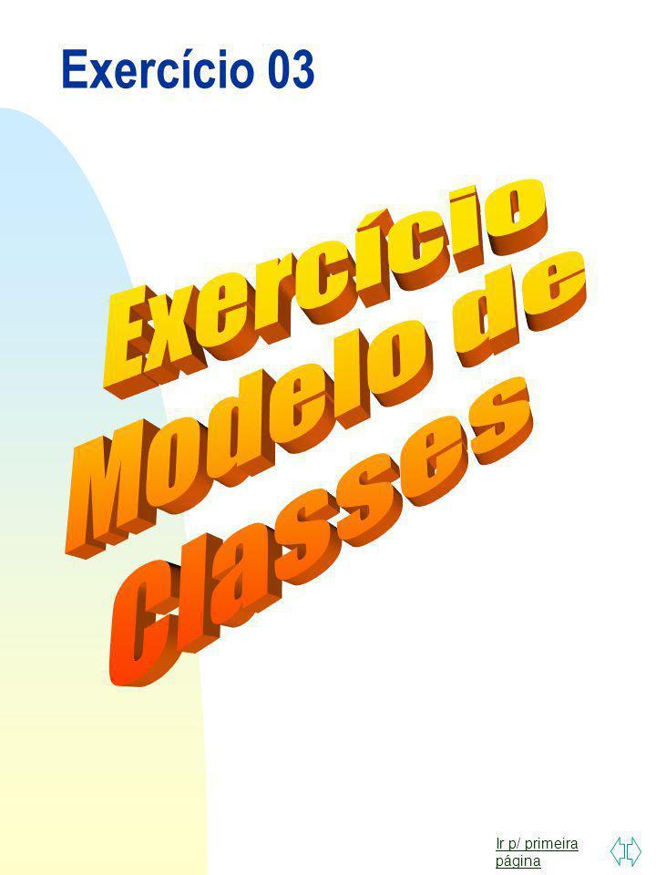 Exercício 03 Exercício Modelo de Classes
