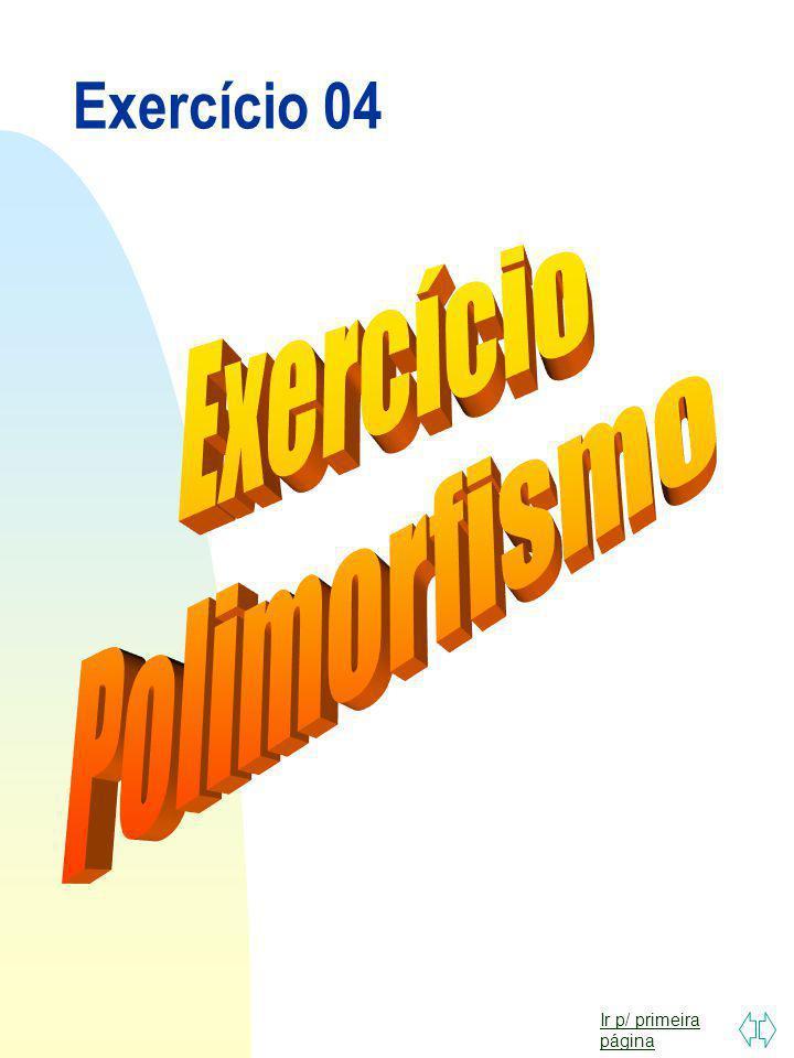 Exercício 04 Exercício Polimorfismo