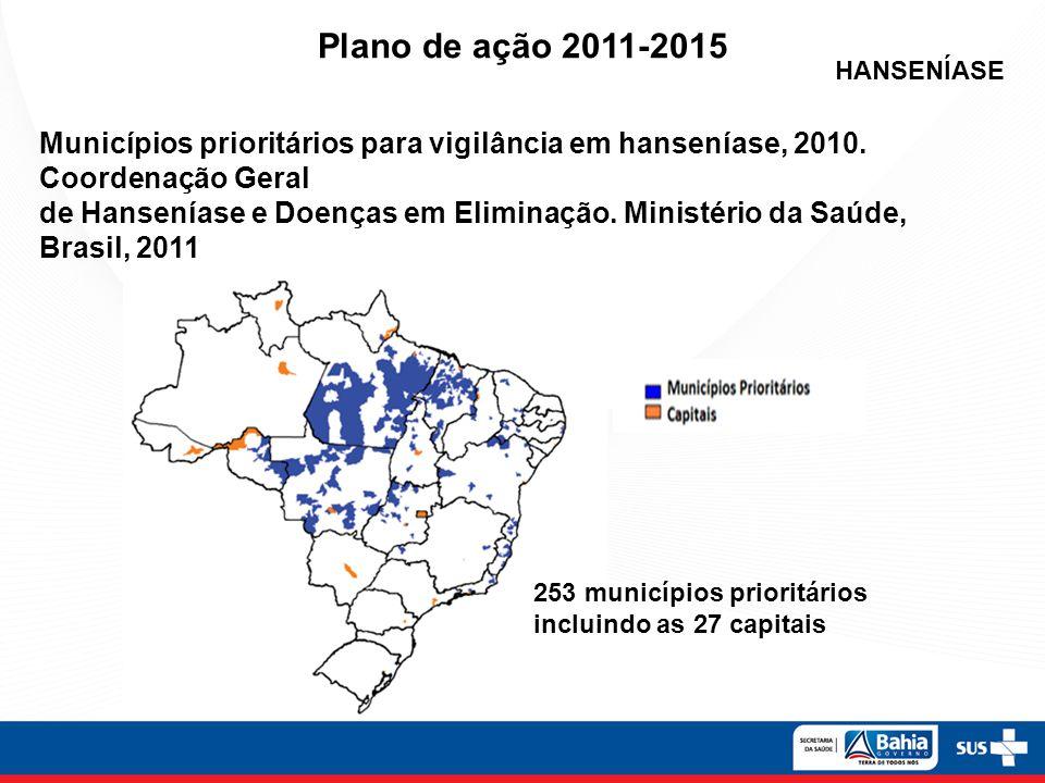 Plano de ação 2011-2015 HANSENÍASE. Municípios prioritários para vigilância em hanseníase, 2010. Coordenação Geral.