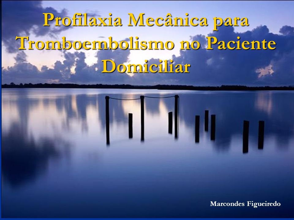 Profilaxia Mecânica para Tromboembolismo no Paciente Domiciliar