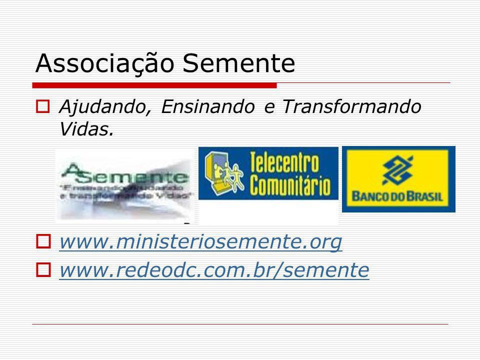Associação Semente www.ministeriosemente.org