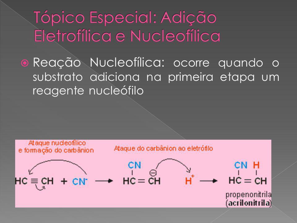Tópico Especial: Adição Eletrofílica e Nucleofílica