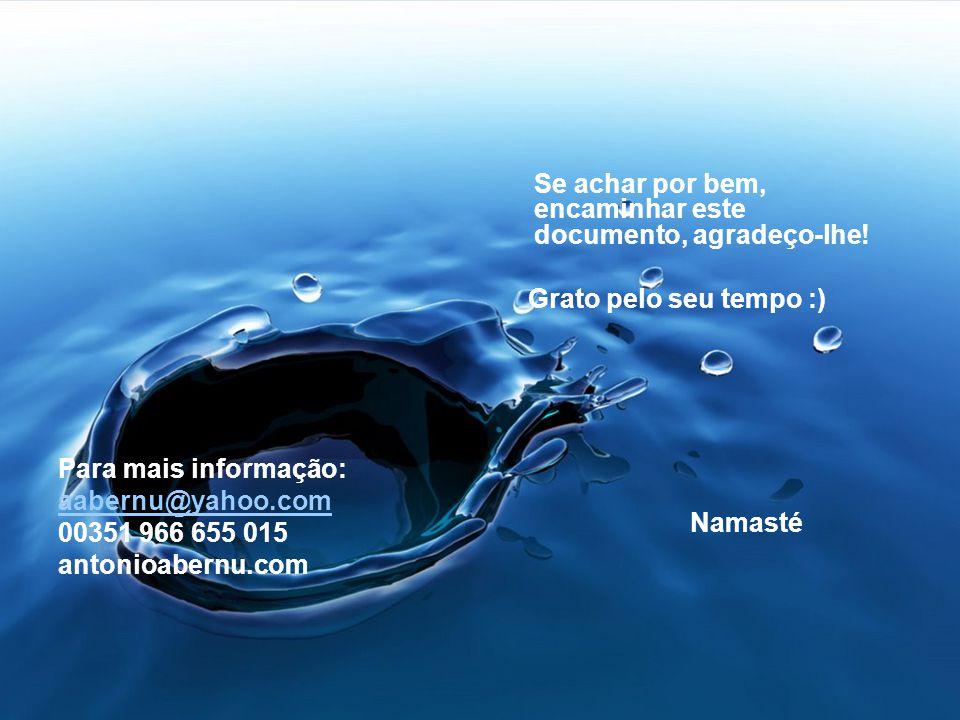 Para mais informação: aabernu@yahoo.com. 00351 966 655 015. antonioabernu.com. Se achar por bem, encaminhar este documento, agradeço-lhe!