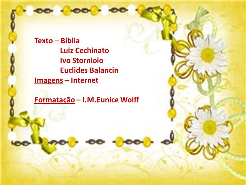 Texto – Bíblia Luiz Cechinato. Ivo Storniolo. Euclides Balancin.