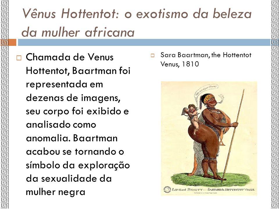 Vênus Hottentot: o exotismo da beleza da mulher africana