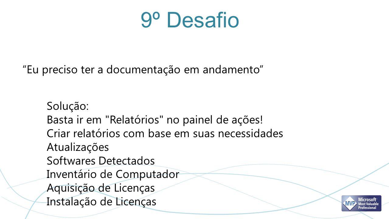 9º Desafio Eu preciso ter a documentação em andamento Solução: