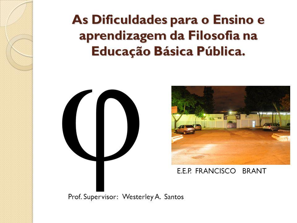 As Dificuldades para o Ensino e aprendizagem da Filosofia na Educação Básica Pública.