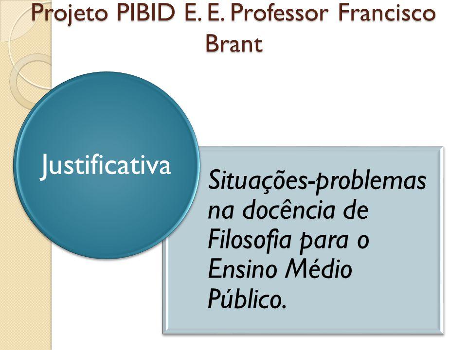 Projeto PIBID E. E. Professor Francisco Brant