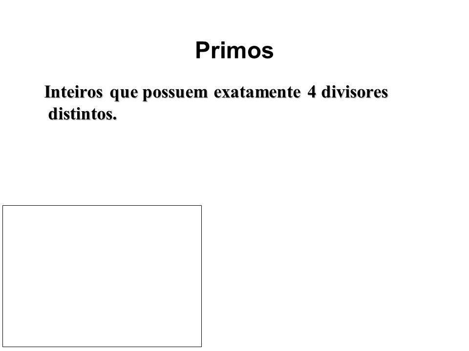 Primos Inteiros que possuem exatamente 4 divisores distintos.