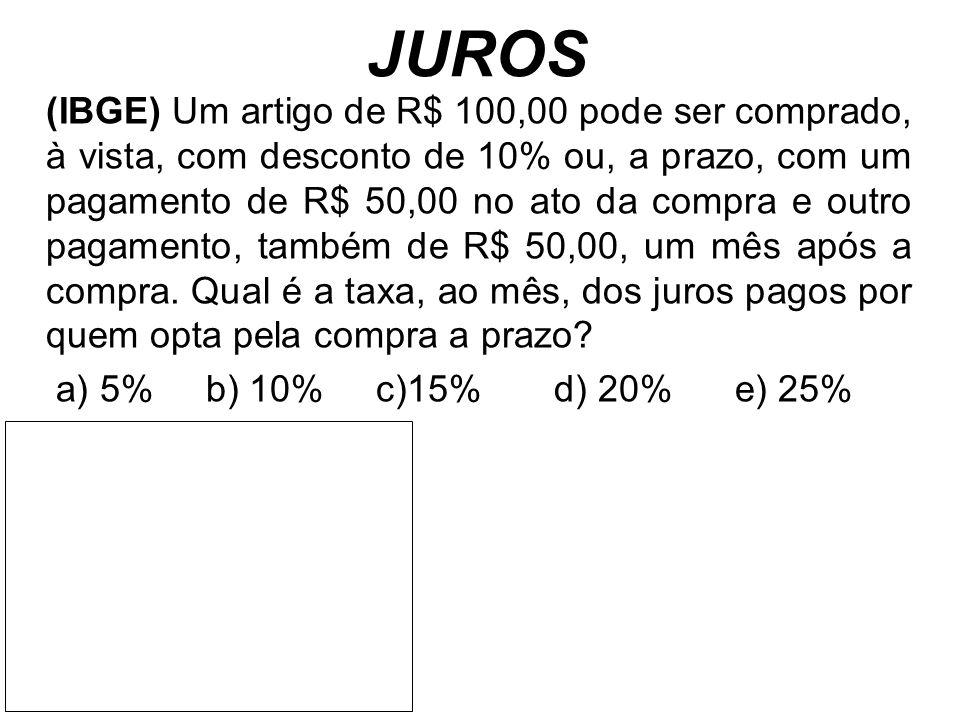 JUROS a) 5% b) 10% c)15% d) 20% e) 25%