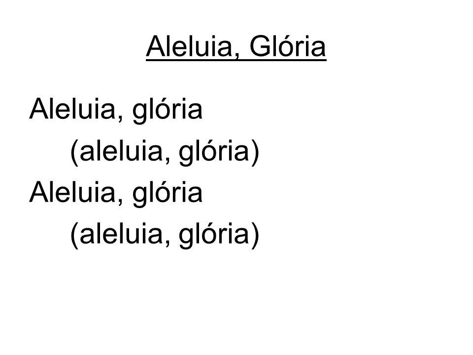 Aleluia, glória (aleluia, glória)