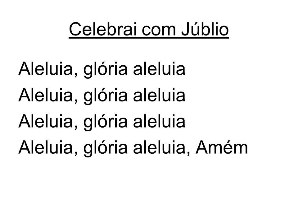 Aleluia, glória aleluia Aleluia, glória aleluia, Amém