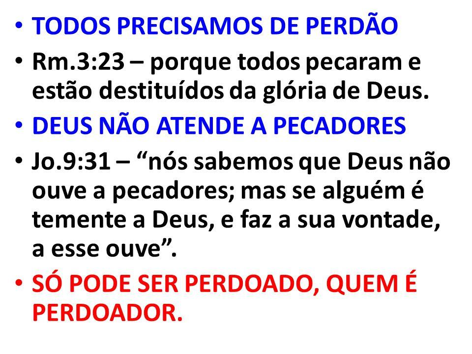 TODOS PRECISAMOS DE PERDÃO